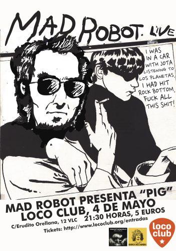 Mad Robot @ El Loco Club | València | Comunidad Valenciana | España