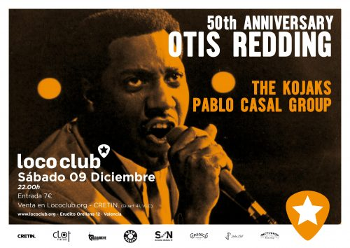 50th Anniversary Otis Redding (The kojaks + Pablo Casal Group) @ El Loco Club | València | Comunidad Valenciana | España