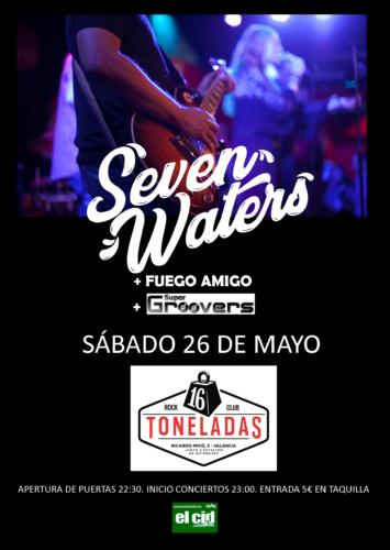 Seven Waters + Fuego Amigo + Super Groovers @ 16 Toneladas   València   Comunidad Valenciana   España