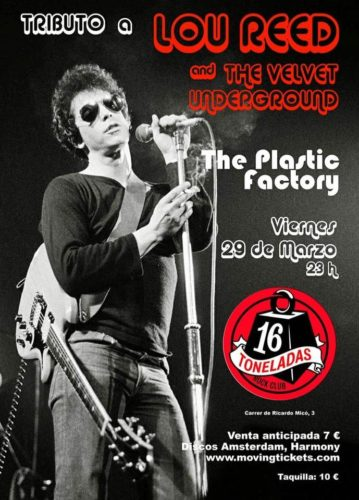 THE PLASTIC FACTORY (Trib. Lou Reed and the Velvet Underground) @ Sala 16 Toneladas