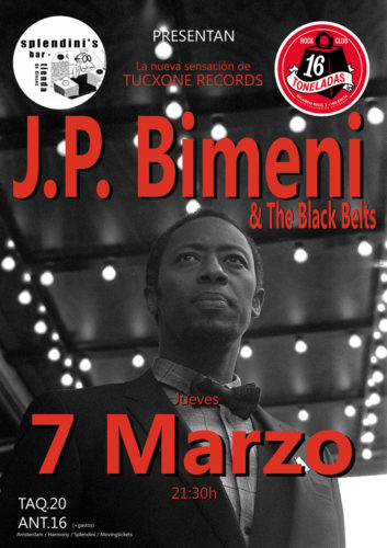 J. P. BIMENI & THE BLACK BELTS @ Sala 16 Toneladas