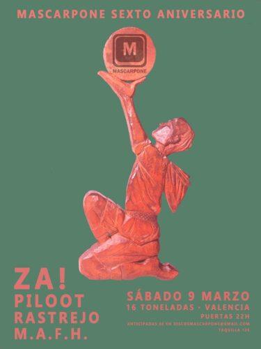 VI ANIVERSARIO MASCARPONE: Za! + Piloot + Rastrejo + M.A.F.H. @ Sala 16 Toneladas