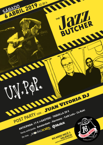 THE JAZZ BUTCHER + U.V.Pop + Juan Vitoria Dj @ 16 Toneladas