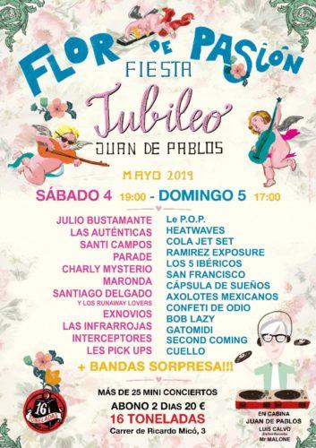 Flor de Pasión Fiesta: Jubileo Juan de Pablos @ Sala 16 Toneladas