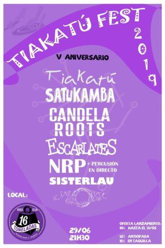 TIAKATÚ FEST 2019 (V Aniversario) Tiakatú + Satukamba + Candela Roots + Escarlates + NRP + Misteryuls @ Sala 16 Toneladas