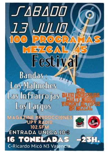 FIESTA 100 PROGRAMAS MEZCAL 45 (Malinches + Infrarrojas + Largos + DJ David Undersubs + DJ Cuate Museu + DJ Vincent Octopus + DJ Sr. Mezcal) @ Sala 16 Toneladas