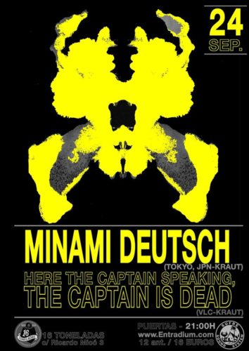 MINAMI DEUTSCH + Here the Captain speaking, the Captain is Dead @ Sala 16 Toneladas
