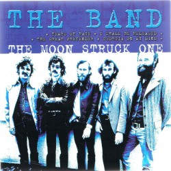 THE BAND - The Moon Struck...
