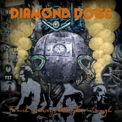 DIAMOND DOGS - Too Much Is...