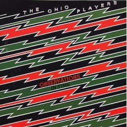 OHIO PLAYERS - Observations...