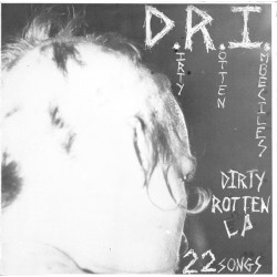 D.R.I. - Dirty Rotten LP