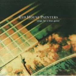 RED HOUSE PAINTERS - Songs For A Blue Guitar LP