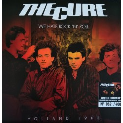 THE CURE - We Hate Rock 'n'...