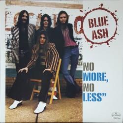 BLUE ASH - No More, No Less LP