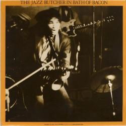 JAZZ BUTCHER - In Bath Of Bacon LP