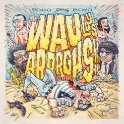 WAU Y LOS ARRRGHS - Todo...