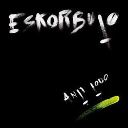 ESKORBUTO – Anti Todo LP