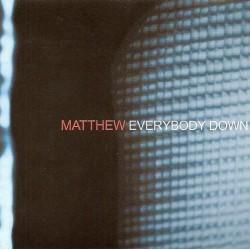 MATTHEW - Everybody Down CD