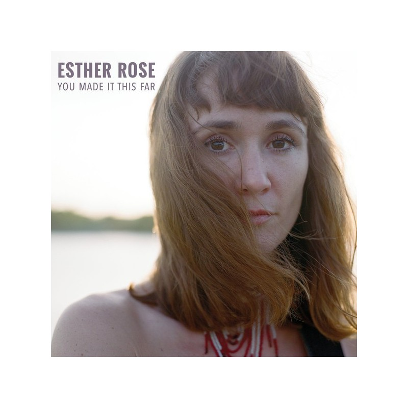 ESTHER ROSE - You Made It This Far LP