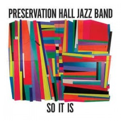 PRESERVATION HALL JAZZ BAND - So It Is LP