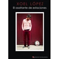 XOEL LÓPEZ - El asaltante de estaciones