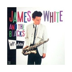 JAMES WHITE AND THE BLACKS  – Off White LP