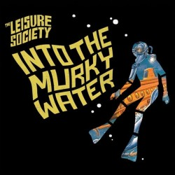 LEISURE SOCIETY - Into The Murky Water LP