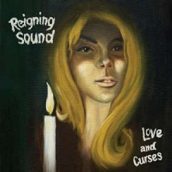 REIGNING SOUND - Love And Curses LP