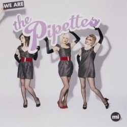 PIPETTES - We Are LP