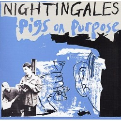 NIGHTINGALES ‎– Pigs On Purpose LP