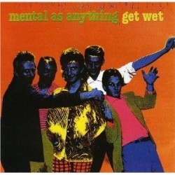 MENTAL AS ANYTHING - Get Wet LP