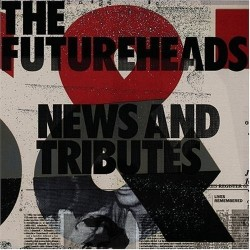 FUTUREHEADS ‎– News And Tributes LP