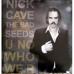 NICK CAVE & THE BAD SEEDS – U No Who We R LP