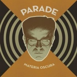 PARADE ‎– Materia Oscura CD