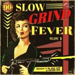 VARIOS – Slow Grind Fever Volume 1 - Adventures In The Sleazy World Of Popcorn Noir... LP