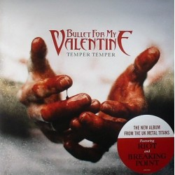 BULLET FOR MY VALENTINE - Temper, Temper LP