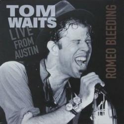 TOM WAITS -  Live From Austin 1978 (Romeo Bleeding) LP