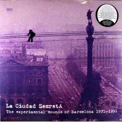 VARIOS - La Ciudad Secreta. The Experimental Sounds Of Barcelona 1971-1991 LP