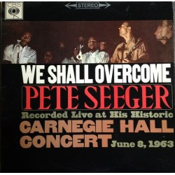 PETE SEEGER - We Shall Overcome Live Carnegie Hall LP