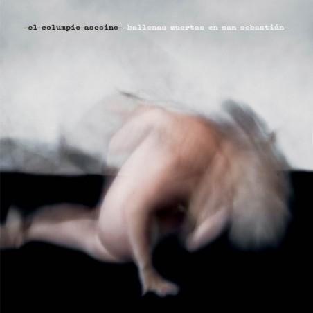 EL COLUMPIO ASESINO – Ballenas Muertas En San Sebastián CD