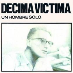 DECIMA VICTIMA - Un Hombre Solo LP