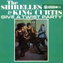 THE SHIRELLES & KING CURTIS - Give A Twist Party LP