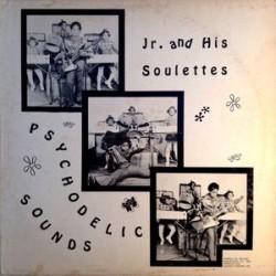 JR. AND HIS SOULETTES – Psychodelic Sounds LP
