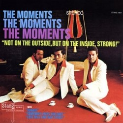 THE MOMENTS ‎– Not On The Outside, But On The Inside, Strong!