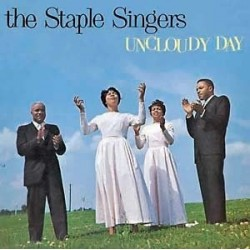 STAPLE SINGERS - Uncloudy Day LP