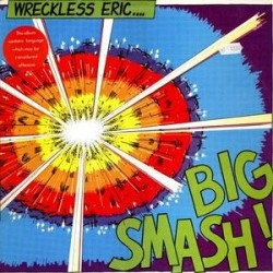 WRECKLESS ERIC - Big Smash LP
