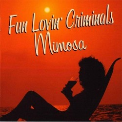 FUN LOVIN' CRIMINALS - Mimosa CD