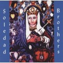 SOLEDAD BROTHERS ‎– Steal Your Soul And Dare Your Spirit To Move CD