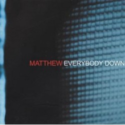 MATTHEW - Everybody Down CD