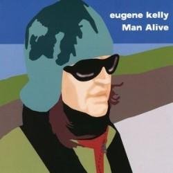 EUGENE KELLY - Man Alive CD